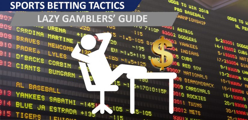 Lazy sports betting Tactics: